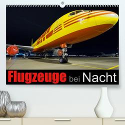 Flugzeuge bei Nacht (Premium, hochwertiger DIN A2 Wandkalender 2021, Kunstdruck in Hochglanz) von Philipp,  Daniel