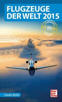 Flugzeuge der Welt 2015 von Müller,  Claudio