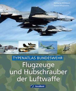 Flugzeuge und Hubschrauber der Luftwaffe von Mühlbauer,  Wolfgang, Ringlstetter,  Herbert