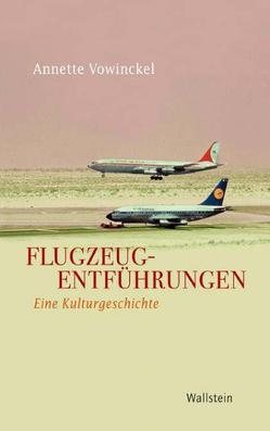 Flugzeugentführungen von Vowinckel,  Annette