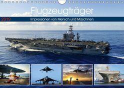 Flugzeugträger. Impressionen von Mensch und Maschinen (Wandkalender 2019 DIN A4 quer) von Lehmann (Hrsg.),  Steffani