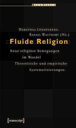 Fluide Religion von Lüddeckens,  Dorothea, Walthert,  Rafael