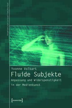 Fluide Subjekte von Volkart,  Yvonne