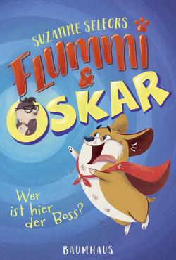 Flummi & Oskar – Wer ist hier der Boss? von Fisinger,  Barbara, Flegler,  Leena, Selfors,  Suzanne