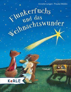 Flunkerfuchs und das Weihnachtswunder von Langen,  Annette, Weldin,  Frauke