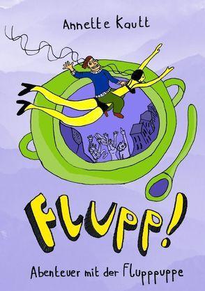 Flupp! von Kautt,  Annette