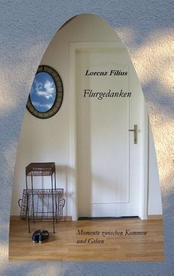 Flurgedanken von Filius,  Lorenz