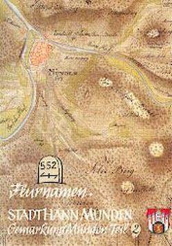 Flurnamen der Gemarkung Münden. Teil II Mündener Feld und Haus Braunschweigischer… von Kaerger,  Günther