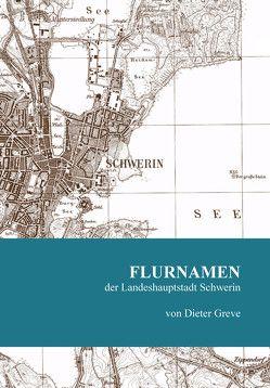 Flurnamen der Landeshauptstadt Schwerin von Greve,  Dieter