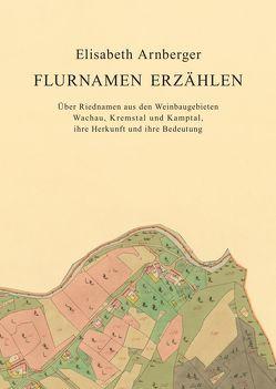 Flurnamen erzählen von Arnberger,  Elisabeth