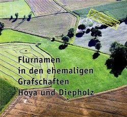 Flurnamen in den ehemaligen Grafschaften Hoya und Diepholz von Dannemann,  Ulrich, Feldmann,  Heinz, Meyer,  Gerhard, Meyer,  Wilfried, Wessels,  Friedhelm