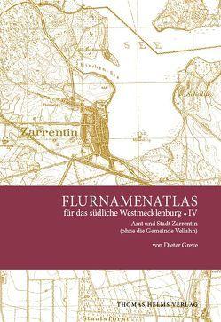 Flurnamenatlas für das südliche Westmecklenburg IV von Greve,  Dieter