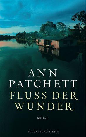 Fluss der Wunder von Löcher-Lawrence,  Werner, Patchett,  Ann