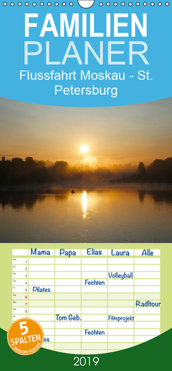 Flussfahrt Moskau – St. Petersburg – Familienplaner hoch (Wandkalender 2019 , 21 cm x 45 cm, hoch) von Photo4emotion.com