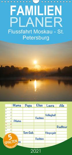 Flussfahrt Moskau – St. Petersburg – Familienplaner hoch (Wandkalender 2021 , 21 cm x 45 cm, hoch) von Photo4emotion.com