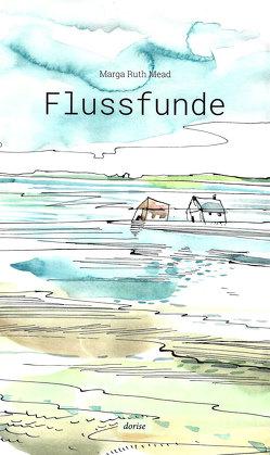 Flussfunde von Mead,  Marga Ruth, Riemenschneider,  Sabine