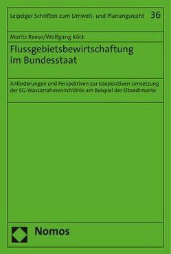 Flussgebietsbewirtschaftung im Bundesstaat von Köck,  Wolfgang, Reese,  Moritz