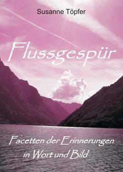 Flussgespür von Töpfer,  Susanne