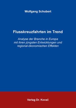 Flusskreuzfahrten im Trend von Schubert,  Wolfgang