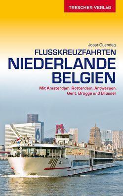 Reiseführer Flusskreuzfahrten Niederlande und Belgien von Ouendag,  Joost