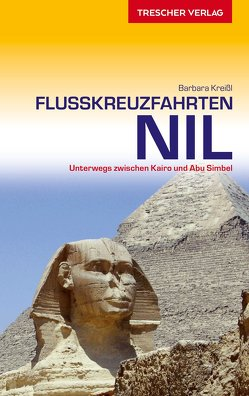 Reiseführer Flusskreuzfahrten Nil von Kreißl,  Barbara