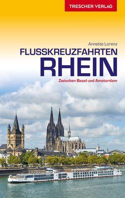 Reiseführer Flusskreuzfahrten Rhein von Lorenz,  Annette