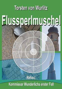 Flussperlmuschel von Wurlitz,  Torsten von