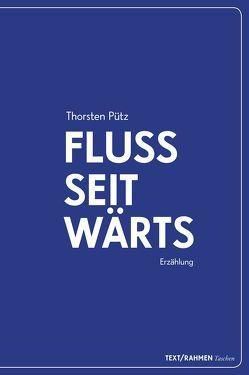 Flussseitwärts von Pütz,  Thorsten