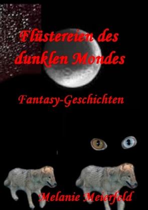 Flüstereien des dunklen Mondes von Meierfeld,  Melanie