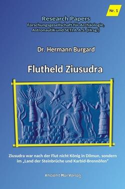 Flutheld Ziusudra von Burgard,  Dr. Hermann, Forschungsgesellschaft für Archäologie,  Astronautik und SETI A.A.S., von Däniken,  Erich