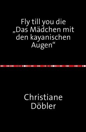 Fly till you die von Döbler,  Christiane