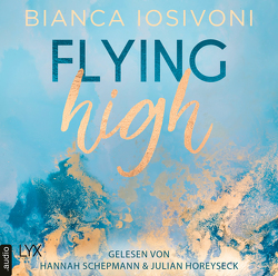 Flying High von Horeyseck,  Julian, Iosivoni,  Bianca, Schepmann,  Hannah