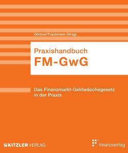 FM-GwG, Praxishandbuch von Hörtner,  Bettina, Trautmann,  Angelika