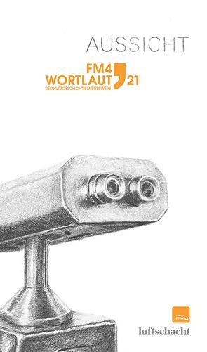 FM4 Wortlaut 21. Aussicht von Bereuter,  Zita, Czesch,  Claudia