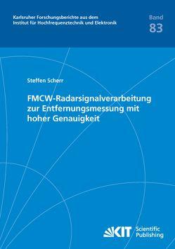 FMCW-Radarsignalverarbeitung zur Entfernungsmessung mit hoher Genauigkeit von Scherr,  Steffen