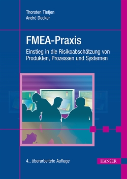 FMEA-Praxis von Decker,  André, Tietjen,  Thorsten