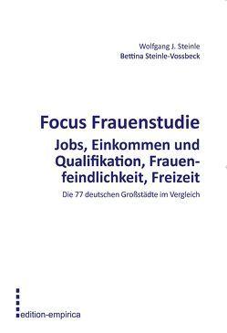 Focus Frauenstudie von Steinle,  Wolfgang J., Steinle-Vossbeck,  Bettina