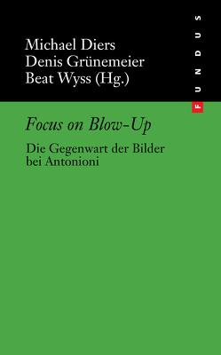 Focus on Blow-Up von Diers,  Michael, Grünemeier,  Dennis, Wyss,  Beat