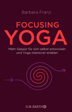 Focusing Yoga von Franz,  Barbara