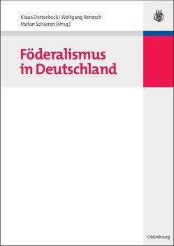 Föderalismus in Deutschland von Detterbeck,  Klaus, Renzsch,  Wolfgang, Schieren,  Stefan