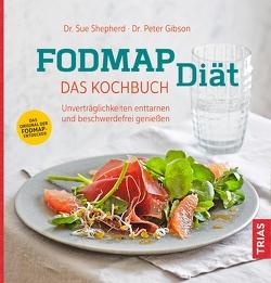 FODMAP-Diät – das Kochbuch von Gibson,  Peter, Shepherd,  Sue