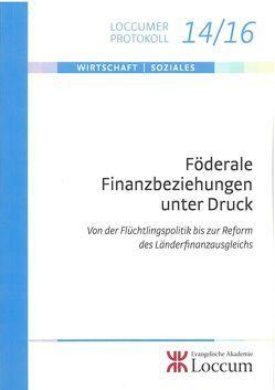 Föderale Finanzbeziehungen unter Druck von Junkernheinrich,  Martin, Lange,  Joachim