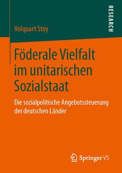 Föderale Vielfalt im unitarischen Sozialstaat von Stoy,  Volquart
