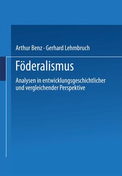 Föderalismus von Benz,  Arthur, Lehmbruch,  Gerhard
