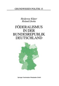 Föderalismus in der Bundesrepublik Deutschland von Kilper,  Heiderose, Lhotta,  Roland