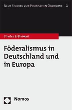 Föderalismus in Deutschland und in Europa von Blankart,  Charles B