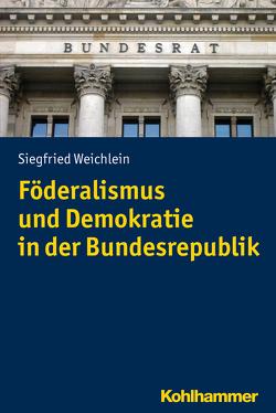 Föderalismus und Demokratie in der Bundesrepublik von Weichlein,  Siegfried