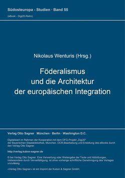 Föderalismus und die Architektur der europäischen Integration von Wenturis,  Nikolaus