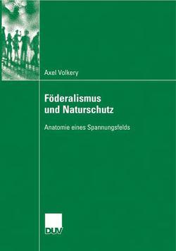 Föderalismus und Naturschutz von Jänicke und Prof. Dr. Udo E. Simonis,  Prof. Dr. Martin, Volkery,  Axel