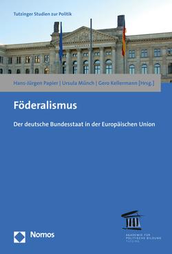Föderalismus von Kellermann,  Gero, Münch,  Ursula, Papier,  Hans Jürgen